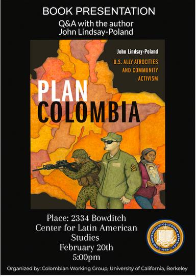 Plan Colombia: U.S. Ally Atrocities and Community Activism @ Center for Latin American Studies