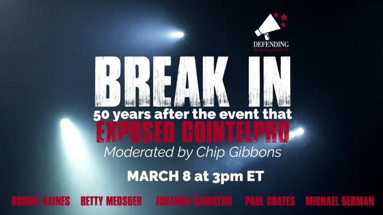 BREAK IN: 50 YEARS AFTER THE EVENT THAT EXPOSED COINTELPRO @ Online