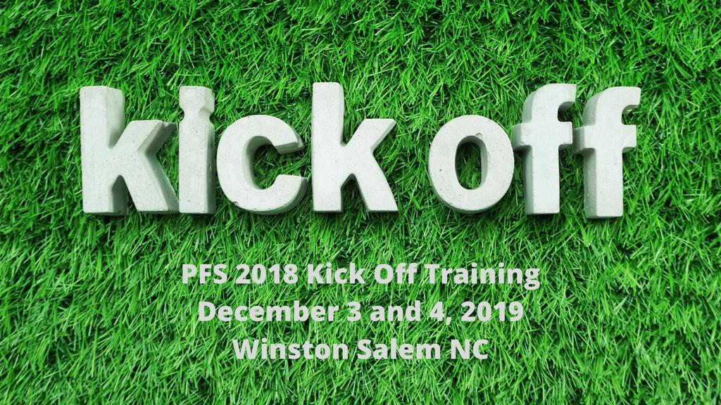 PFS 2018 Kick Off Training December 3 and 4, 2019