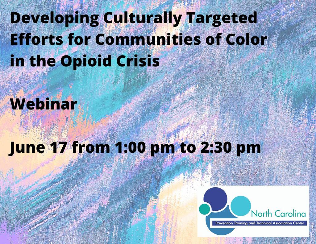 Developing Culturally Targeted Efforts for Communities of Color in the Opioid Crisis Webinar